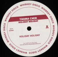 THOMA CHER - Holiday Holiday EP : WHISKEY DISCO (US)