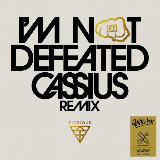 FIORIOUS - I'm Not Defeated (Cassius Remix) : GLITTERBOX (UK)