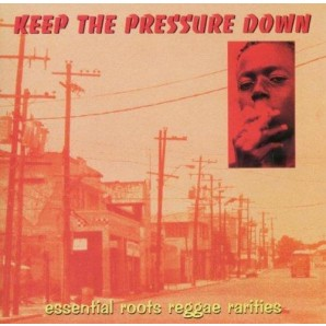 VA - Keep The Pressure Down -essential roots reggae rarities-