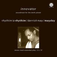 RHYTHIM IS RHYTHIM / DERRICK MAY / MAYDAY - Innovator - Soundtrack For The Tenth Planet : NETWORK RECORDS (UK)