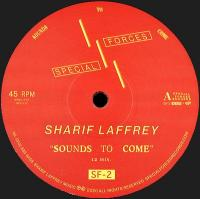 SHARIF LAFFREY - Sounds To Come : SPECIAL FORCES