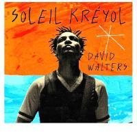 DAVID WALTERS - Soleil KrÉYol : HEAVENLY SWEETNESS (FRA)