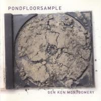 GEN KEN MONTOGOMERY - Pondfloorsample : XI (US)