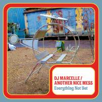 DJ MARCELLE / ANOTHER NICE MESS - Everything Not Yet : JAHMONI MUSIC (UK)
