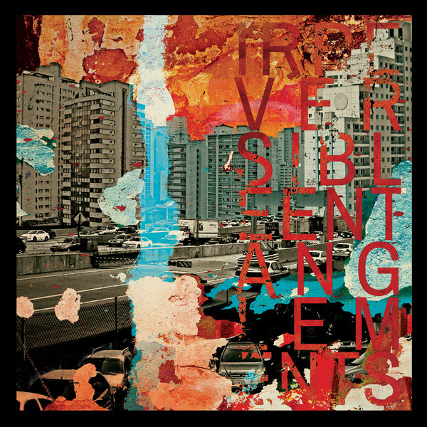 IRREVERSIBLE ENTANGLEMENTS - Irreversible Entanglements : INTERNATIONAL ANTHEM RECORDING COMPANY (US)