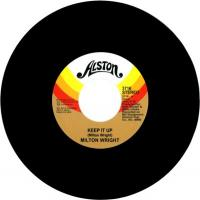 MILTON WRIGHT - Keep It Up / The Silence That You Keep : 7inch