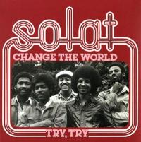 SOLAT - Change The World / Try, Try : MR BONGO (UK)