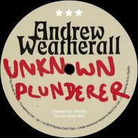 ANDREW WEATHERALL - Unknown Plunderer / End Times Sound : 12inch