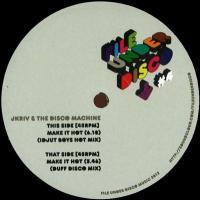 J KRIV & THE DISCO MACHINE - Make It Hot (Idjut Boys & Duff Disco Remixes) : FILE UNDER DISCO (UK)