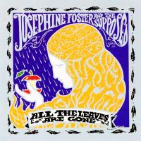 JOSEPHINE FOSTER - All The Leaves Are Gone : FIRE RECORDS (UK)