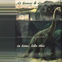 DJ KENSEI & DJ QUIETSTORM  - In Time, Like This : NAKAMEGURO YAKKYOKU RECORDINGS (JPN)