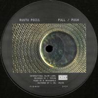 RUUTU POISS - Pull / Push : INTERNATIONAL MAJOR LABEL (AUT)