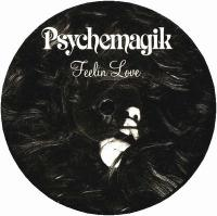 PSYCHEMAGIK - Feelin Love  / Wake Up Everybody : PSYCHEMAGIK (UK)