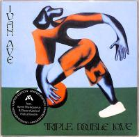 IVAN AVE - Triple Double Love / Phone Won't Charge : 7inch
