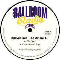 KID SUBLIME - THE UMAMI EP : BALLROOM RADIO (HOL)