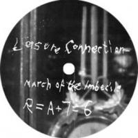 LEISURE CONNECTION - MARCH OF THE IMBECILE / LOVE FROM THE ASTROPLANE : 7inch