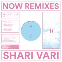 SHARI VARI - Now Remixes : MALKA TUTI