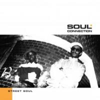 SOUL CONNECTION - STREET SOUL : INVISIBLE CITY EDITIONS (CAN)
