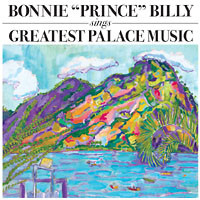 BONNIE 'PRINCE' BILLY - Sings Greatest Palace Music : DRAG CITY (US)