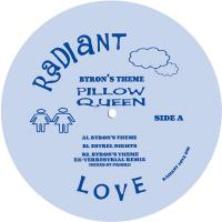 PILLOW QUEEN - Byrons Theme : RADIANT LOVE <wbr>(GER)