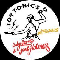 CODY CURRIE & JOEL HOLMES - Metropolis : TOY TONICS (GER)