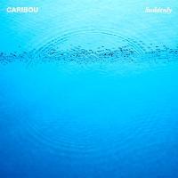CARIBOU - Suddenly : CITY SLANG (GER)