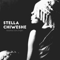 STELLA CHIWESHE - Kasahwa: Early Singles : LP+DOWNLOAD CODE