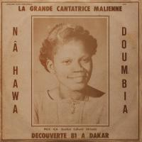 NAHAWA DOUMBIA - La Grande Cantatrice Malienne - Decouverte 81 A Dakar : AWESOME TAPES FROM AFRICA (US)