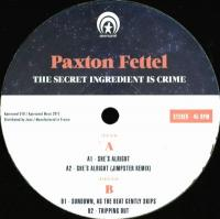 PAXTON FETTEL - The Secret Ingredient Is Crime : 12inch