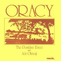 THE POSITIVE FORCE with ADE OLATUNJI - Oracy : LP