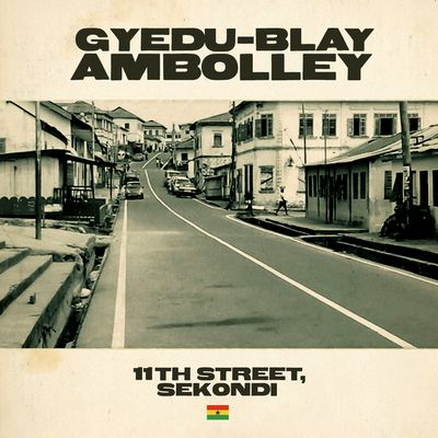 GYEDU-BLAY AMBOLLEY - 11th Street, Sekondi : 2LP