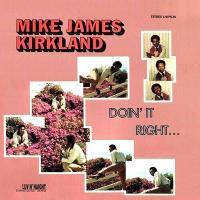 MIKE JAMES KIRKLAND - Doin' It Right : UBIQUITY (US)
