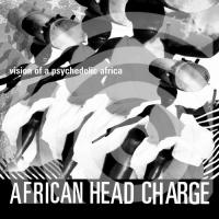 AFRICAN HEAD CHARGE - Visions Of A Psychedelic Africa : On-U (UK)
