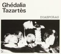 GHÉDALIA TAZARTÈS - Diasporas : DAIS (US)