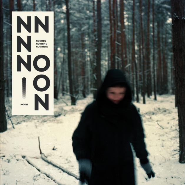 NOON - Nobody Nothing Nowhere : LP