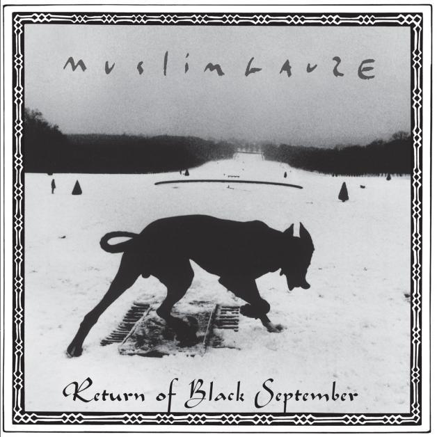 MUSLIMGAUZE - Return Of Black September : STAALPLAAT (GER)