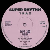 TYPE 303 - Sysi EP : SUPER RHYTHM TRAX (UK)