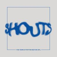 VARIOUS ARTISTS - SHOUTS Vol.1 : RHYTHM SECTION INTERNATIONAL (UK)