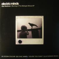 ILIJA RUDMAN - Burning Of The Midnight Minds EP : ELECTRIC MINDS (UK)