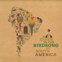 VARIOUS - A Guide To The Birdsong Of South America : LP+DOWNLOAD CODE