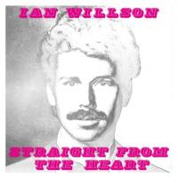 IAN WILLSON - Straight From The Heart : BE WITH (UK)