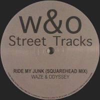 WAZE & ODYSSEY - Ride My Junk Re-fixes : 12inch