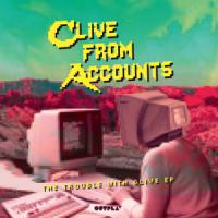 CLIVE FROM ACCOUNTS - The Trouble With Clive EP : OUTPLAY (HOL)