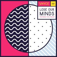 VHYCE - Lose Our Minds : BOOGIE ANGST