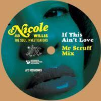 NICOLE WILLIS & THE SOUL INVESTIGATORS - If This Ain't Love Remixes : 12inch