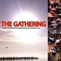 THE GATHERING - Leimert Park : Roots & Branches Of Los Angeles Jazz : ----- (US)