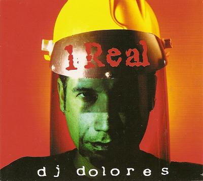 DJ DOLORES - 1 Real : CD