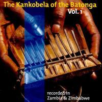 TONGA - The Kankobela Of The Batonga Vol. 1 (Recorded In Zambia & Zimbabwe) : CD