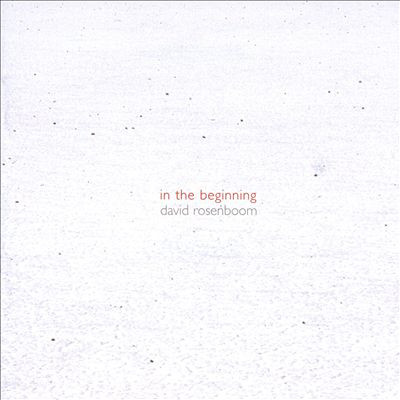 DAVID ROSENBOOM - In the Beginning (1978-1981) : 2CD