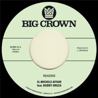 EL MICHELS AFFAIR feat. BOBBY OROZA - Reasons / Hipps : BIG CROWN (US)